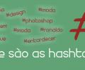 O que são as Hashtags ?